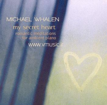 """آلبوم زیبا و متفاوتی از مایکل ویلن با عنوان """"راز قلب من"""""""
