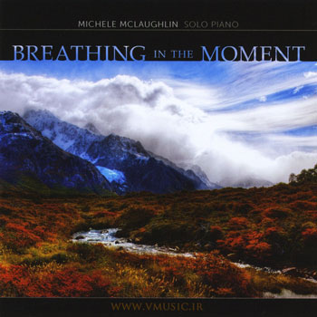 تکنوازی زیبای پیانو توسط میشل مک لافلین در آلبوم «زندگی در لحظه»