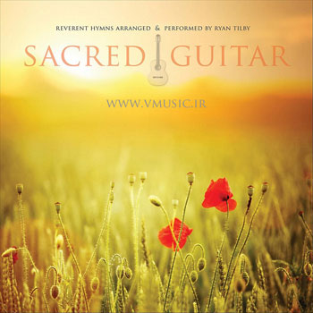 """"""" گیتار مقدس """" آلبوم بسیار زیبایی از رایان تیلبی"""