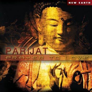 Parijat - Prayer to Love (2013)