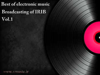 Best Of Electronic Music Broadcasts Of IRIB Vol.1