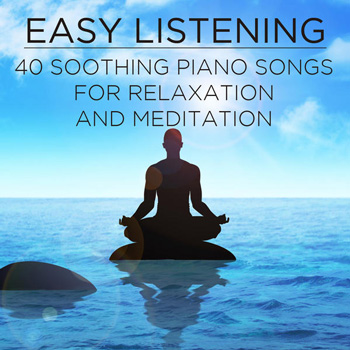Pianissimo Brothers - Easy Listening 40 Soothing Piano Songs for Relaxation and Meditation (2013)