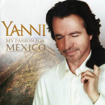 """آلبوم بسیار زیبا و مفرح """" عشق من برای مکزیک """" اثری از یانی"""