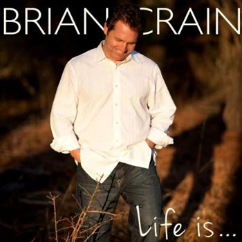 Brian Crain - Life Is... (2013)