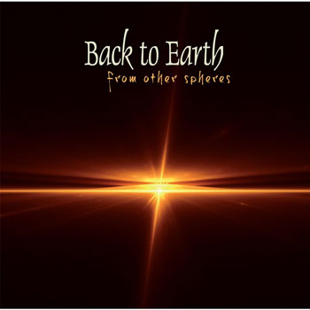 Back To Earth - From Other Spheres (2013)