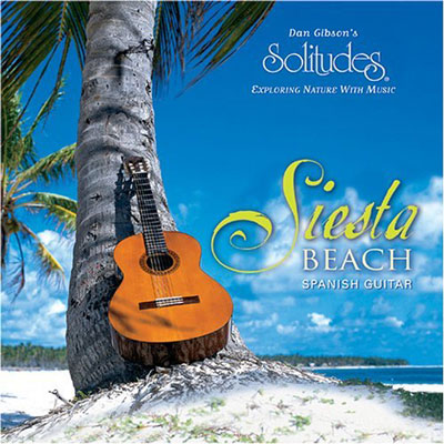 Dan Gibson - Siesta Beach, Spanish Guitar (2002)