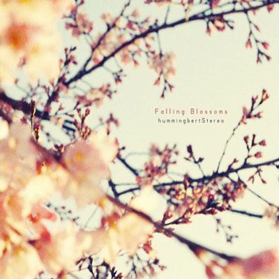 hummingbert stereo - Falling blossoms