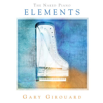 Gary Girouard - The Nak_d Piano Elements (2014)