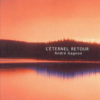 Andre Gagnon - L'Eternel Retour (1989)