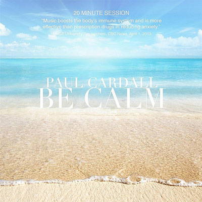 Paul Cardall - Be Calm Brain Healthy Music (2014)