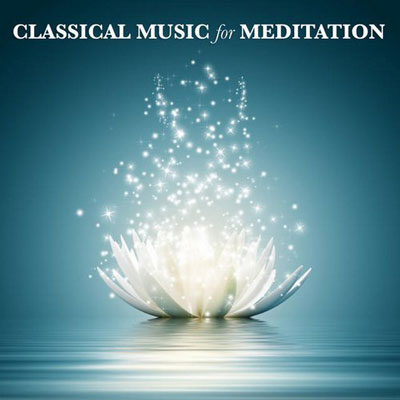 VA - Classical Music for Meditation (2014)