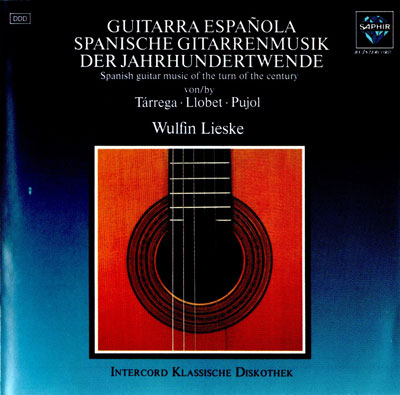 Wulfin Lieske - Guitarra Espanola - Spanish Guitar Music of The Turn Of The Century (Tarrega, Llobet, Pujol) (1992)