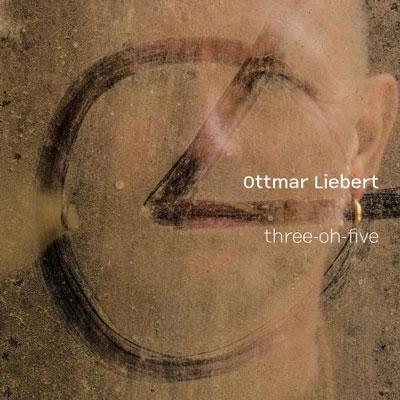 Ottmar Liebert – Three-Oh-Five (2014)