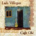 Luis Villegas - Cafe Ole (1998)