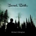 Michael Ethington - Sacred Birth (2013)