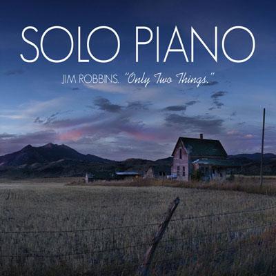 تکنوازی پیانو آرام و زیبای جیم رابینز در آلبوم « تنها دو چیز »