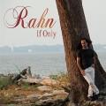 Rahn - If Only (2011)