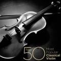 VA - Top 50 Most Popular Classical Violin (2014)