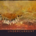 پیانو مملو از حساسات میشل مک لافین در آلبوم « جریان پنهان »