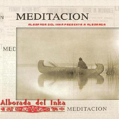 موسیقی مسحور کننده بومیان آمریکا در آلبوم « مدیتیشن » اثری از گروه آلبورادا دل اینکا