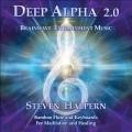 آلبوم « آلفای عمیق » موسیقی برای مدیتیشن و آرامش ذهن از استیون هالپرن