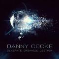 آلبوم « ایجاد ، سازماندهی ، نابود کردن » تریلر های حماسی با شکوهی از دنی کاک