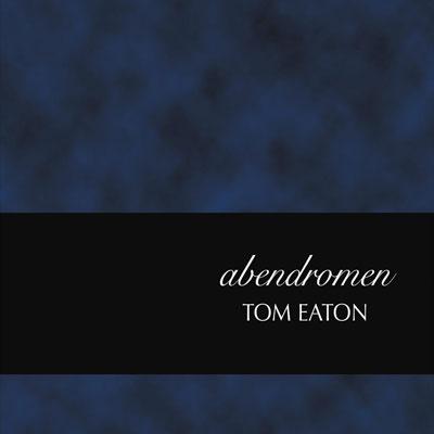 آلبوم « آبندرومن » پیانو امبینت زیبایی از تام ایتن