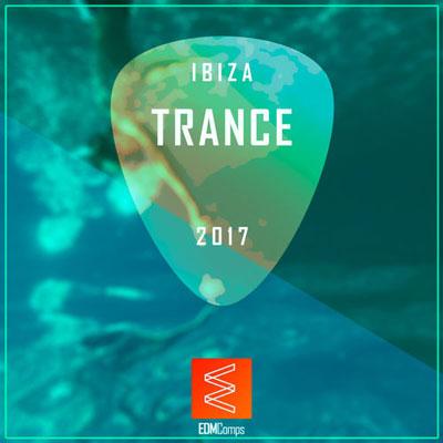 Ibiza Trance 2017 ، آلبوم موسیقی الکترونیک پرانرژی و ریتمیک از لیبل Edm Comps