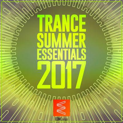 Trance Summer Essentials 2017 ، موسیقی الکترونیک پرانرژی از لیبل Edm Comps