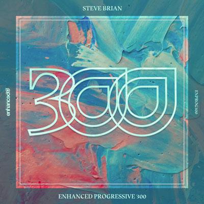 Enhanced Progressive 300 ، ریمیکس های جذاب و ریتمیک از استیو برایان