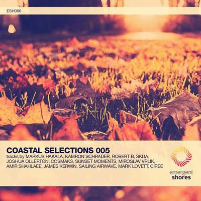 Coastal Selections 005 ، موسیقی الکترونیک پرانرژی و ملودیک از لیبل Emergent Shores