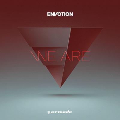 ما هستیم ، موسیقی الکترونیک پرانرژی و ریتمیک زیبایی از Envotion