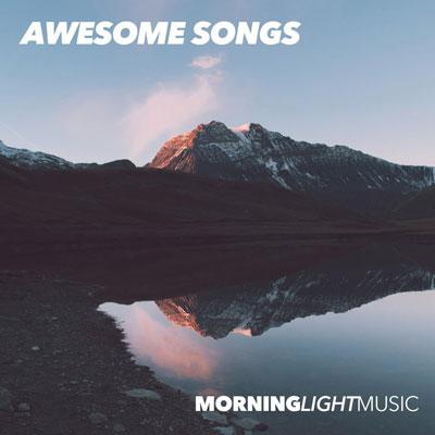 Awesome Songs ، مجموعه ای ریتمیک و پرانرژی از لیبل Morninglightmusic