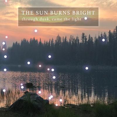 پست راک زیبای گروه The Sun Burns Bright در آلبوم Through Dusk, Came The Light