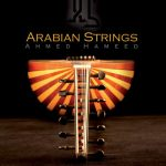 Arabian Strings ، ملودی های فوق العاده زیبا و دل انگیز شرقی اثری از احمد حمید