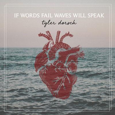If Words Fail Waves Will Speak پست راک شنیدنی از تایلر دورش