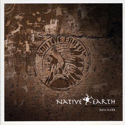 آلبوم موسیقی Native Earth روایتگر افسانه های سرخپوستی اثری گوشنواز از ران کورب