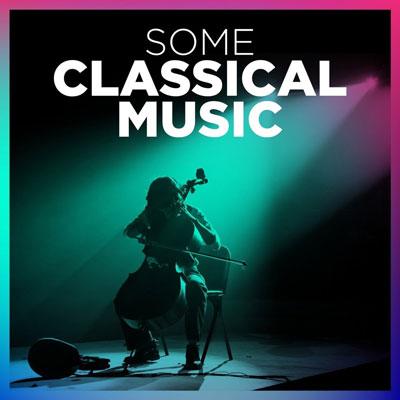 Some Classical Music مجموعه ایی از برترین های موسیقی کلاسیک