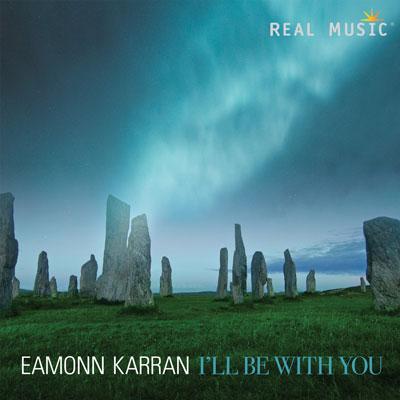 آلبوم موسیقی I'll Be With You ملودی های سحرآمیز سلتیک از Eamonn Karran