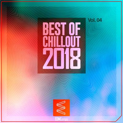 آلبوم موسیقی Best of Chillout 2018 Vol. 04 برترین های چیل اوت از لیبل EDM Comps