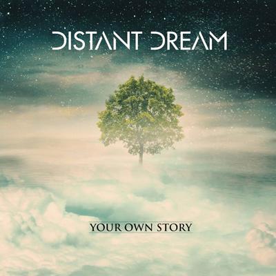آلبوم موسیقی Your Own Story پست راک ، پست متال زیبایی از پروژه Distant Dream