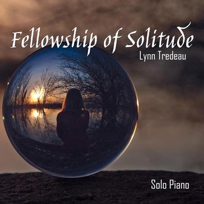 آلبوم موسیقی Fellowship of Solitude پیانو آرامش بخش و دلنشین از Lynn Tredeau