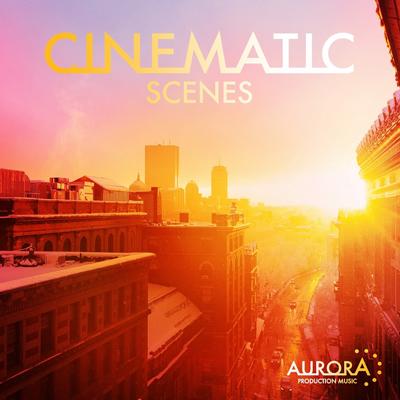 آلبوم موسیقی Cinematic Scenes تریلرهای حماسی و سینماتیک از Aurora Production Music