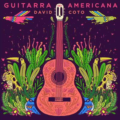آلبوم موسیقی Guitarra Americana گیتار کلاسیک آرامش بخشی از David Coto