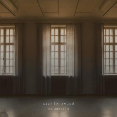 آلبوم موسیقی Waiting Room پست راک امبینت زیبایی از گروه Pray for Sound