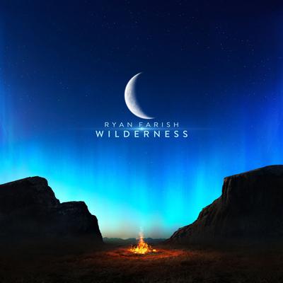 آلبوم موسیقی Wilderness موسیقی الکترونیک روحیه بخش از Ryan Farish