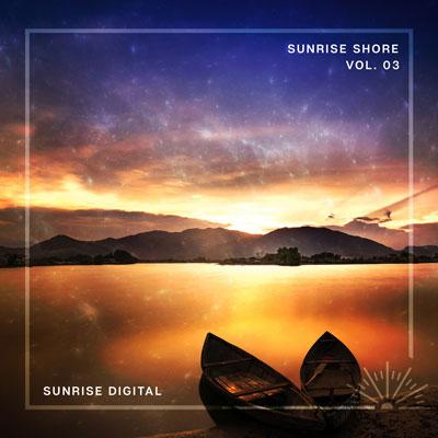 آلبوم Sunrise Shore – Volume 03 موسیقی الکترونیک ریتمیک از لیبل Sunrise Digital