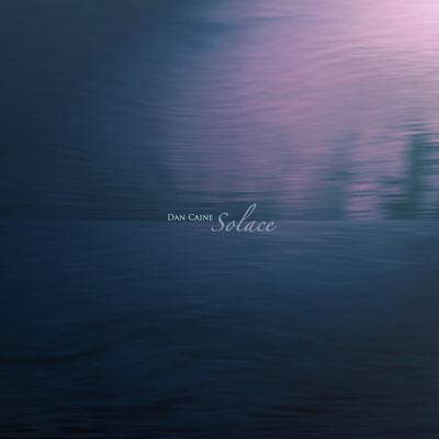 آلبوم موسیقی Solace پست راک امبینت زیبا و مرموزی از Dan Caine