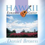 آلبوم Hawaii Romantic Guitar گیتار رمانتیک و عاشقانه از Daniel Brown