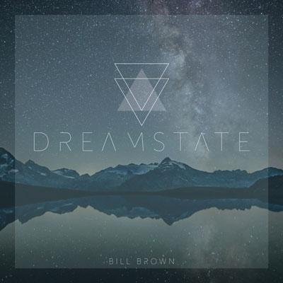 آلبوم موسیقی Dreamstate پست راک شنیدنی و زیبا از Bill Brown